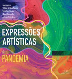 Expressões artísticas durante a pandemia